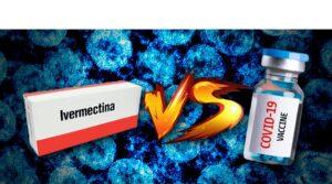 Covid: la guerra de la tiranía sanitaria contra la ivermectina y otros tratamientos efectivos